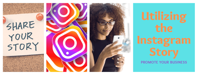 Utilizing the Instagram Story to Promote Your Business