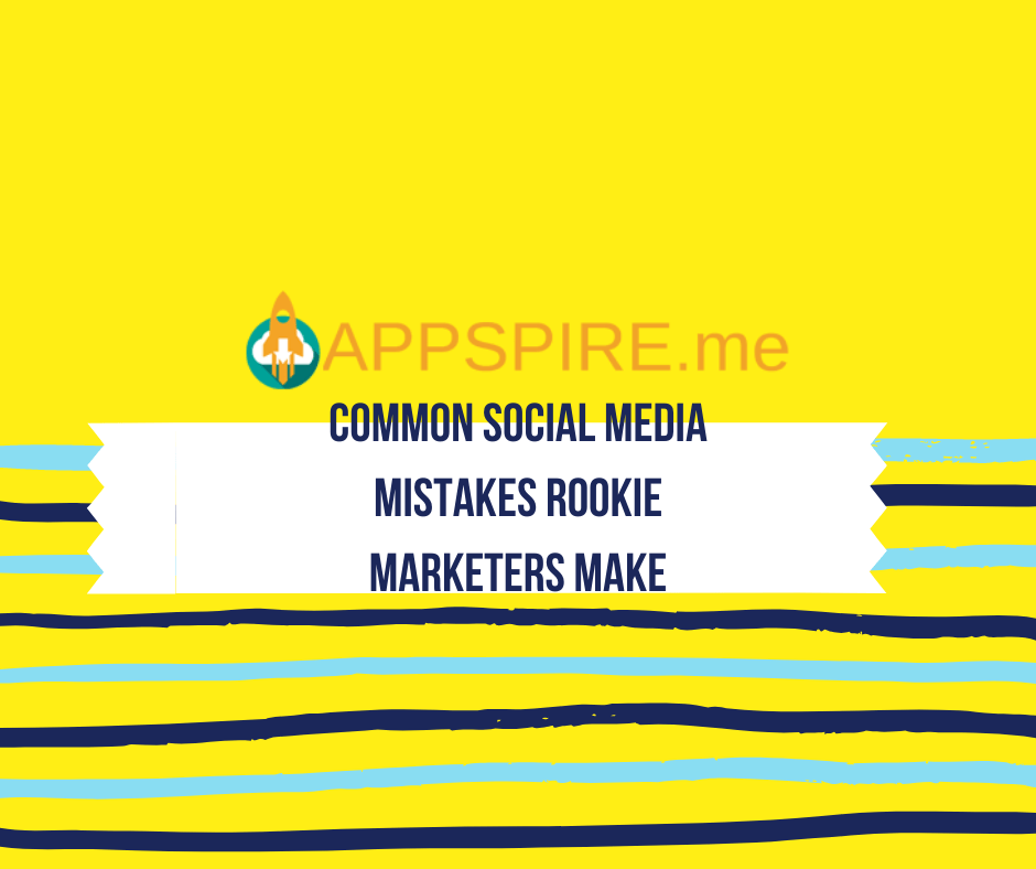 Common Social Media Mistakes of Rookie Marketers