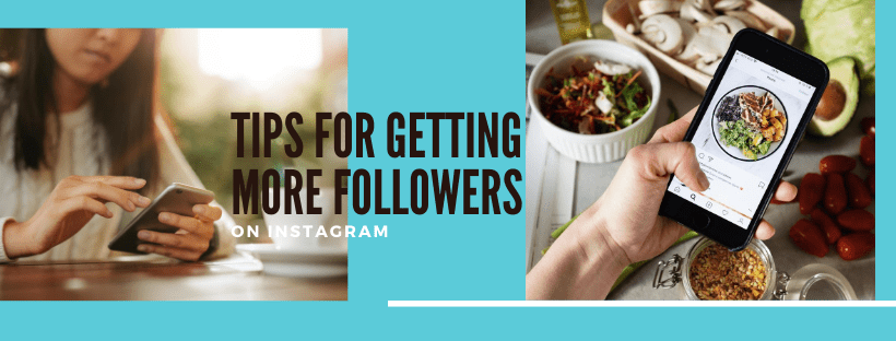 Tips for Getting More Followers on Instagram