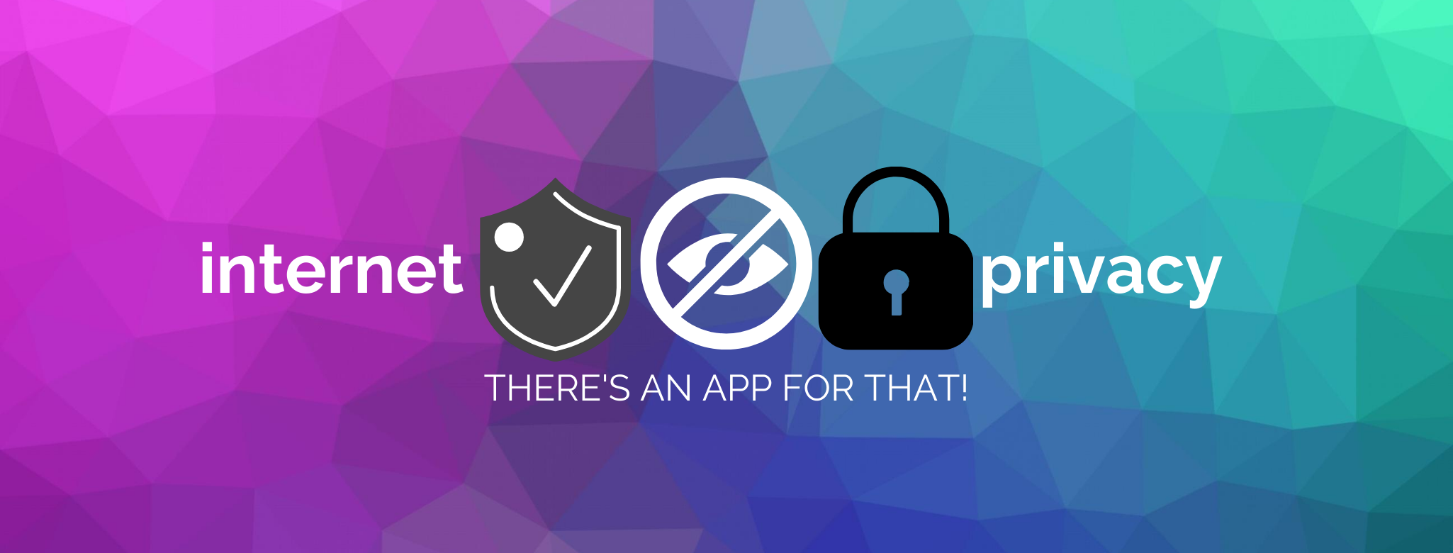 Internet Privacy – There's an App For That!