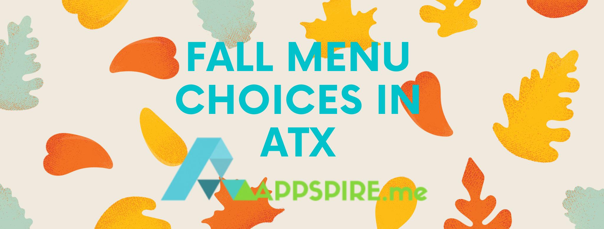 Fall Menu Choices in Austin, TX