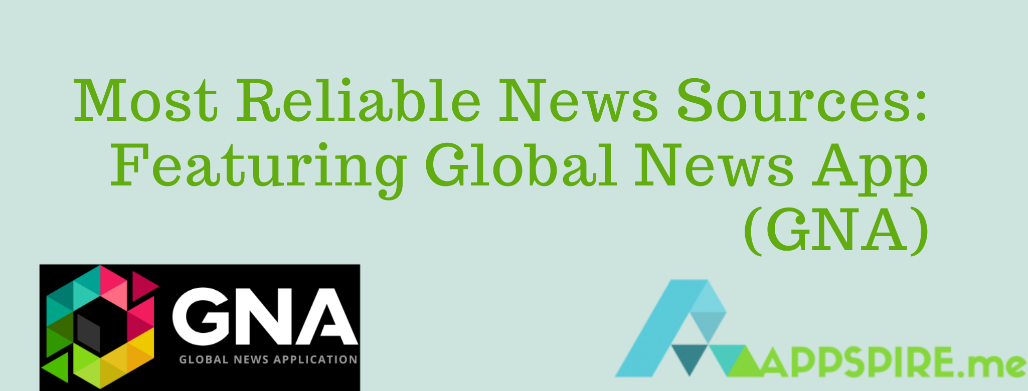 Reliable News Sources: Featuring Global News App (GNA)