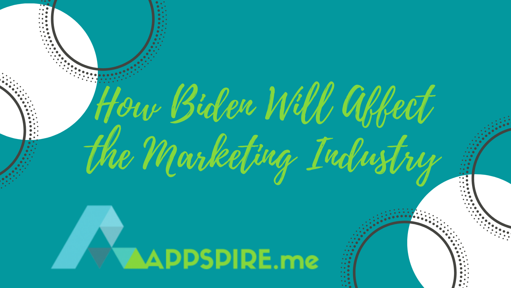 How Biden Will Affect the Marketing Industry