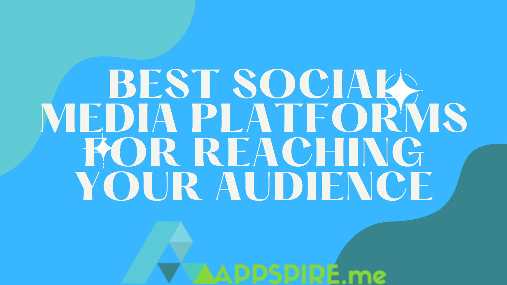 Best Social Media Platforms For Reaching Your Audience