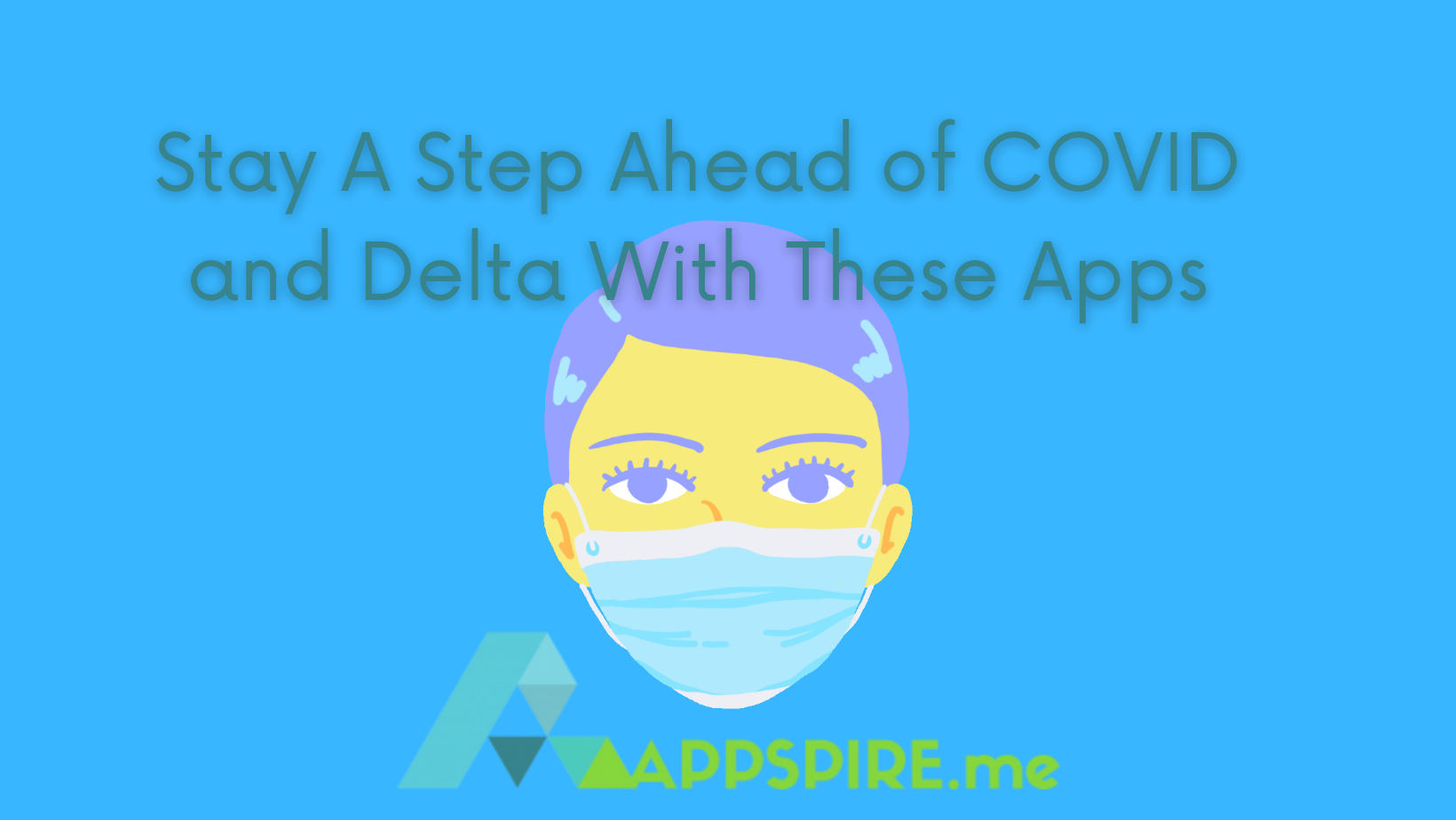 Stay A Step Ahead of COVID With These Apps
