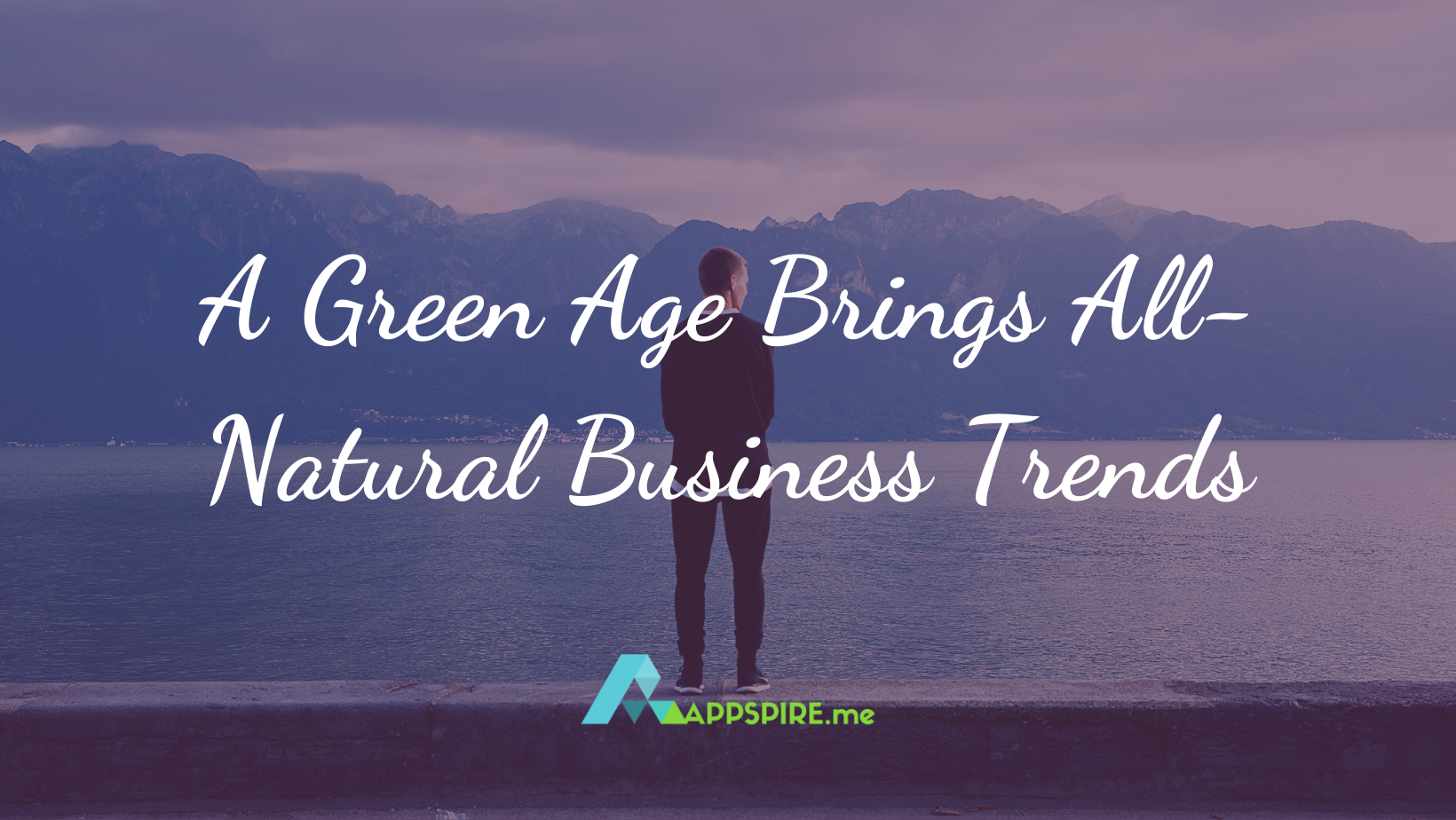 A Green Age Brings All-Natural Business Trends