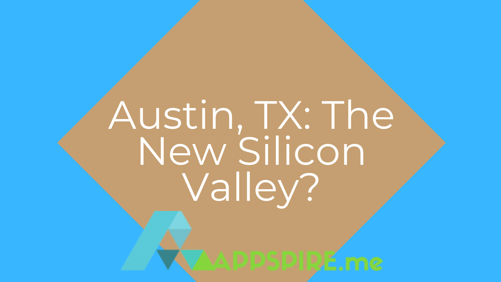 Austin, TX Is Going to Be The New Silicon Valley